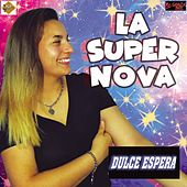 Dulce Espera by Supernova (1)