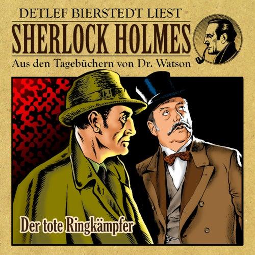 Der tote Ringkämpfer (Sherlock Holmes : Aus den Tagebüchern von Dr. Watson) von Sherlock Holmes