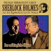 Der aufdringliche Offizier (Sherlock Holmes : Aus den Tagebüchern von Dr. Watson) von Sherlock Holmes