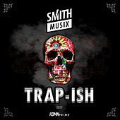 Trap-Ish by SMiTHMUSiX