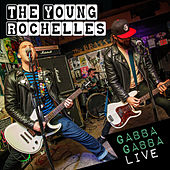 Gabba Gabba (Live) by The Young Rochelles