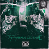 Born Legend II by Tray Tray