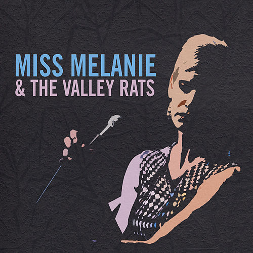Miss Melanie & the Valley Rats von Miss Melanie