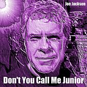 Don't You Call Me Junior de Joe Jackson