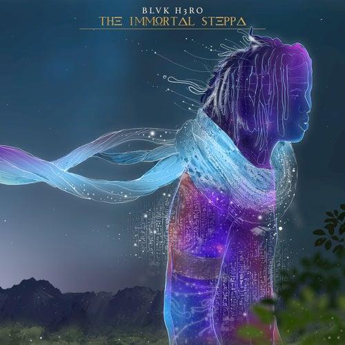 The Immortal Steppa van Blvk H3ro