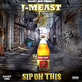 Sip On This - EP by J Meast
