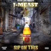 Sip On This - EP von J Meast