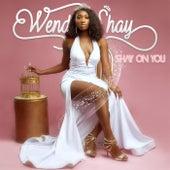 Shay On You de Wendy Shay