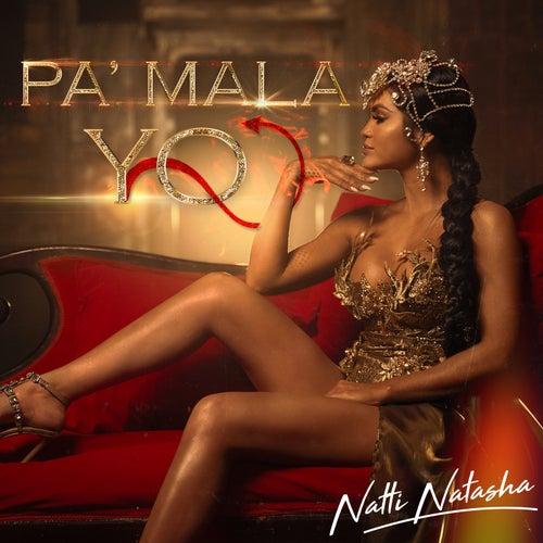 Pa' Mala Yo de Natti Natasha