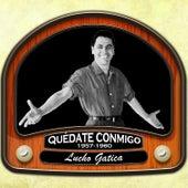 Quédate Conmigo (1957 - 1960) by Lucho Gatica