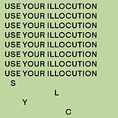 Use Your Illocution by S.L.Y.C.