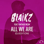 All We Are (Dj Edition) by Blaikz