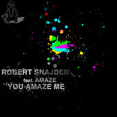 You Amaze Me by Robert Snajder