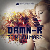 So Much More by Damn-R