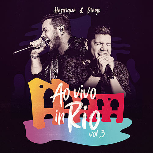 Ao Vivo In Rio, Vol. 3 by Henrique & Diego
