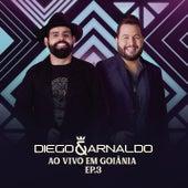 Ao Vivo em Goiânia (EP 3) de Diego & Arnaldo