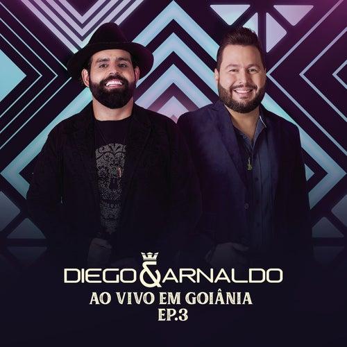 Ao Vivo em Goiânia (EP 3) by Diego & Arnaldo