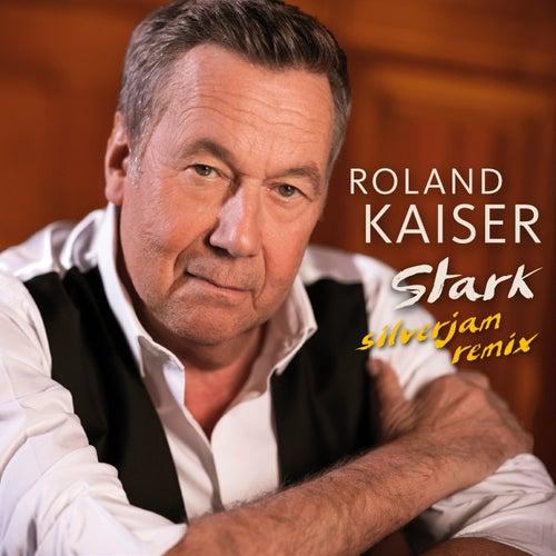 Stark (Silverjam Remix) von Roland Kaiser