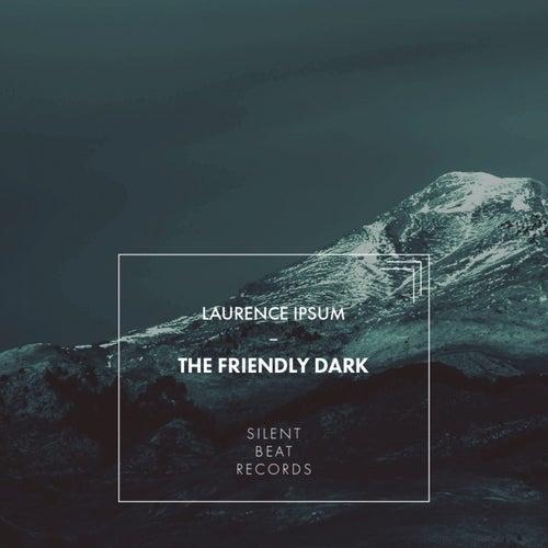 The Friendly Dark von Laurence Ipsum