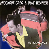 The Wig-Flipper by Knock Out Greg