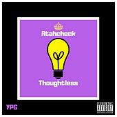 Thoughtless by Atahcheck