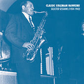 Selected Sessions (1934-1943) von Coleman Hawkins