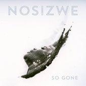 So Gone by Nosizwe