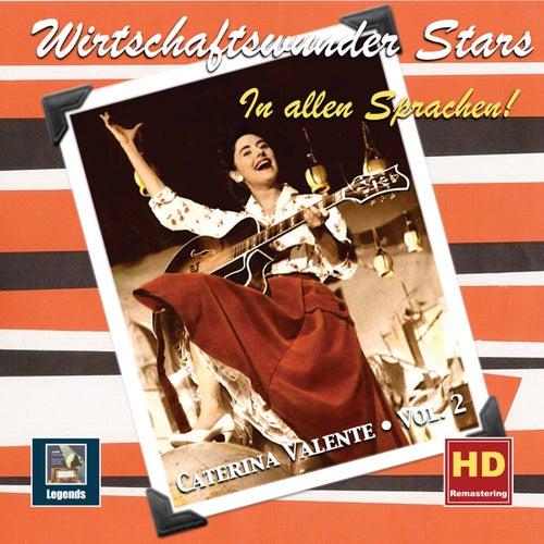 Wirtschaftswunder Stars: Caterina Valente, Vol. 2 – In allen Sprachen! (Remastered 2019) von Caterina Valente