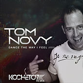 Dance the Way I Feel (Kochetov Remix) by Tom Novy