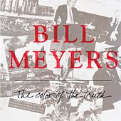 The Color Of The Truth by Bill Meyers