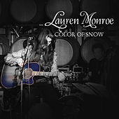 Color of Snow (Live at Folktale Winery) by Lauren Monroe