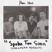 Spoke Too Soon (Stargazer Sessions) by Yam Haus