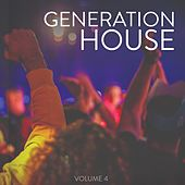 Generation House, Vol. 4 (Fantastic House Bangers Of 2019) by Various Artists