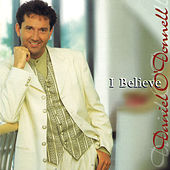 I Believe by Daniel O'Donnell