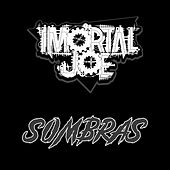 Sombras von Imortal Joe