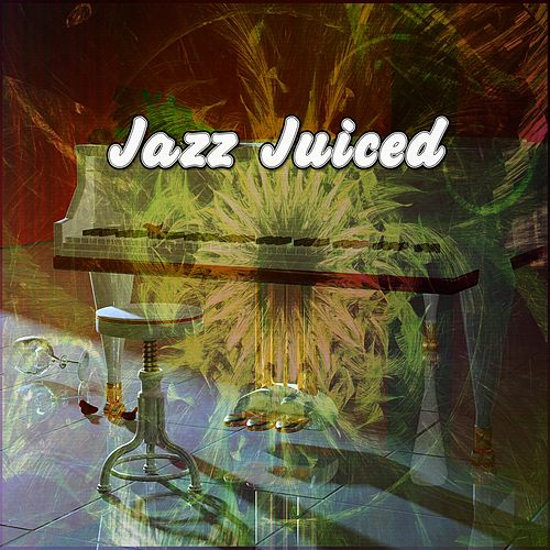 Jazz Juiced by Chillout Lounge
