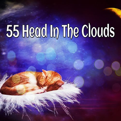 55 Head In The Clouds by Baby Sleep Sleep