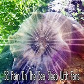 52 Rain On The Sea Sleep With Fans de White Noise Babies