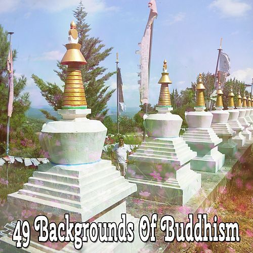 49 Backgrounds Of Buddhism by Asian Traditional Music