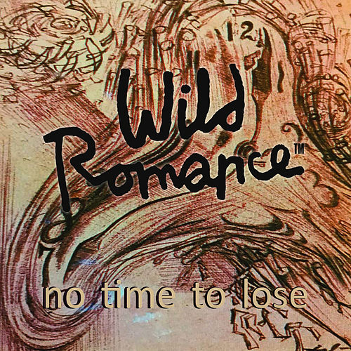 No Time to Lose by Wild Romance