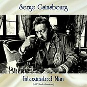 Intoxicated Man (All Tracks Remastered) de Serge Gainsbourg