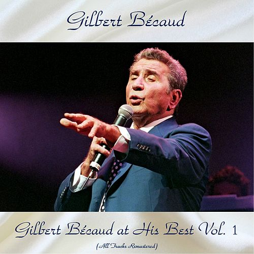 Gilbert Bécaud at His Best Vol. 1 (All Tracks Remastered) de Gilbert Becaud