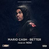 Better by Mario Cash