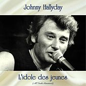 L'idole des jeunes (All Tracks Remastered) by Johnny Hallyday
