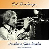 Trombone Jazz Samba (Analog Source Remaster 2019) by Bob Brookmeyer