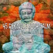 45 Rekindle Your Calm de Zen Meditation and Natural White Noise and New Age Deep Massage