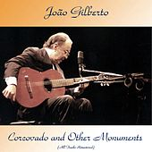 Corcovado and Other Monuments (All Tracks Remastered) de João Gilberto