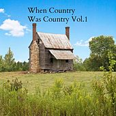 When Country Was Country, Vol.1 de Various Artists