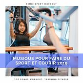 Musique Pour Faire Du Sport Et Courir 2019 (Top Songs Workout, Training Fitness) by Remix Sport Workout