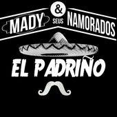 El Padriño von Mady e Seus Namorados